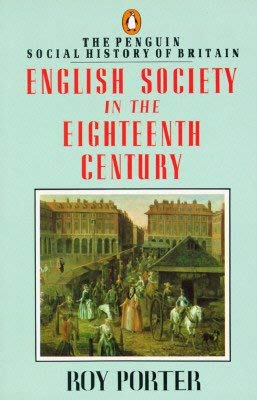 English Society in the Eighteenth Century (The Pelican Social History of Britain): Porter, Roy