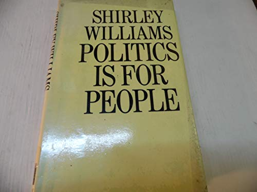 9780713914238: Politics is for People.