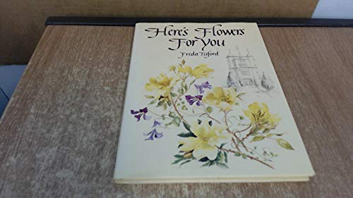 Here's Flowers for You: Titford, Freda
