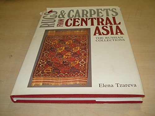 Rugs & Carpets From Central Asia: the Russian Collections: Tzareva, Elena