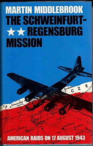 9780713915228: The Schweinfurt-Regensburg Mission: American Raids on 17th August 1943