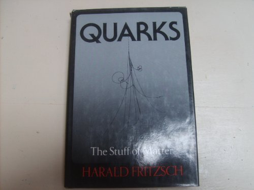 9780713915334: Quarks: The Stuff of Matter