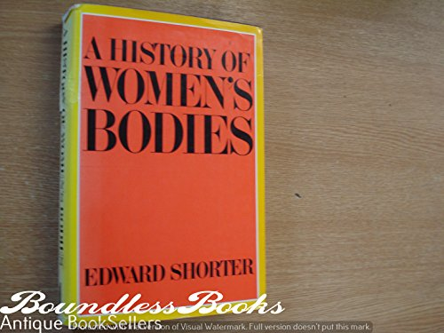 9780713915815: A History of Women's Bodies