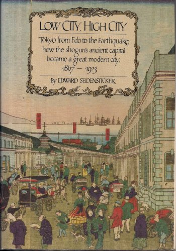 9780713915976: Low City, High City: Tokyo from Edo to the Earthquake