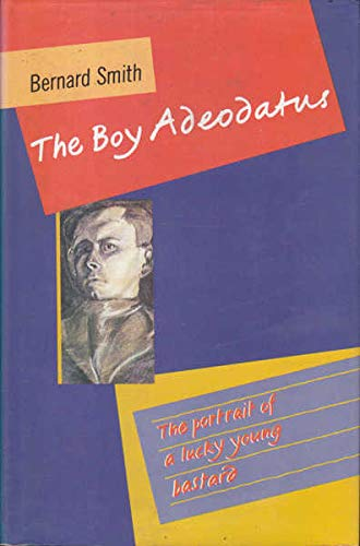 9780713916461: The Boy Adeodatus: The Portrait Of A Lucky Young Bastard
