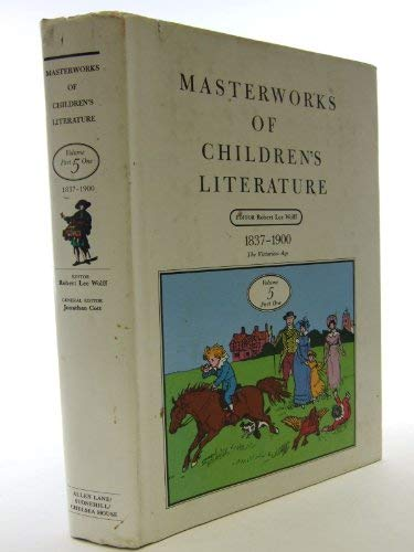 9780713917000: Masterworks of Children's Literature: Vol.5: 1837-1900 the Victorian Age