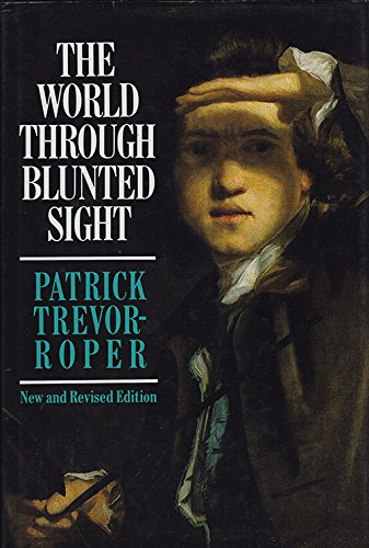 9780713990065: The World Through Blunted Sight: An Inquiry Into the Influence of Defective Vision On Art And Character