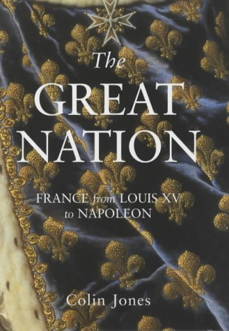 9780713990393: The Great Nation: France from Louis XV to Napoleon (Allen Lane History)