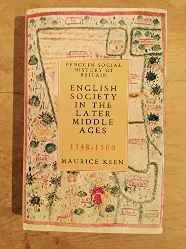 9780713990447: English Society in the Later Middle Ages, 1348-1500 (Penguin Social History of Britain)