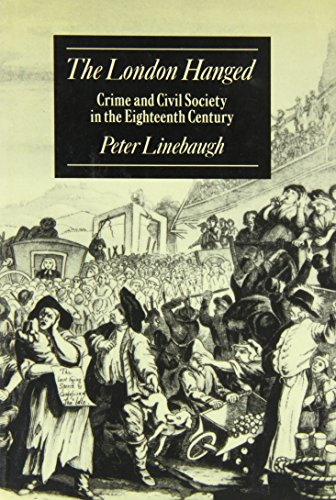9780713990454: London Hanged: Crime And Civil Society In The 18th Century