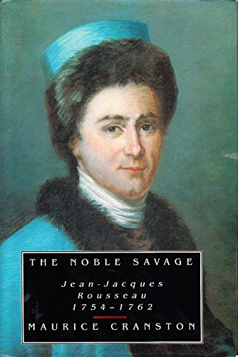 9780713990515: The Noble Savage: Jean-Jacques Rousseau, 1754-62