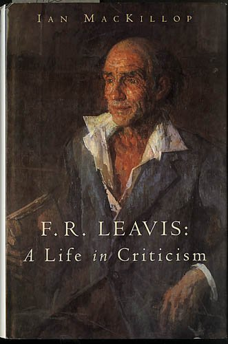 9780713990621: F.R.Leavis: A Life in Criticism