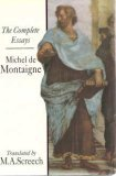 The Complete Essays: Montaigne, Michel Eyquem de