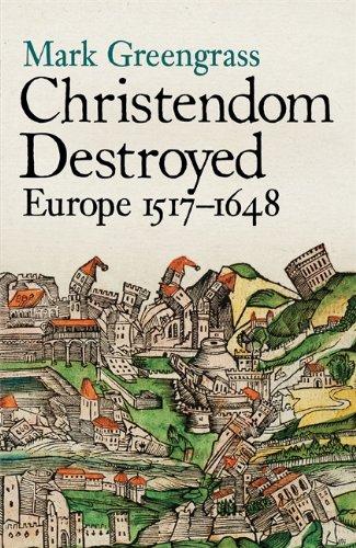 9780713990867: Christendom Destroyed: Europe 1517-1648