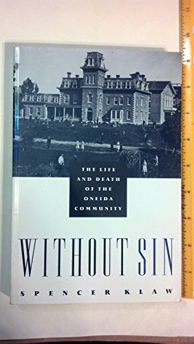 9780713990911: Without Sin: The Life and Death of the Oneida Community