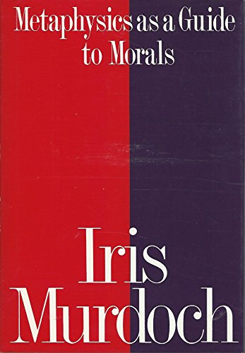 9780713991000: Murdoch Iris : Metaphysics as A Guide to Morals