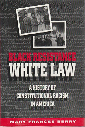9780713991024: Black Resistance/White Law: A History of Constitutional Racism in America