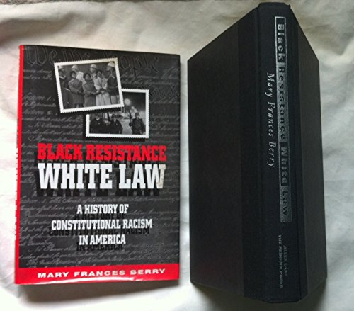 Black Resistance - White Law : A History of Constitutional Racism in America