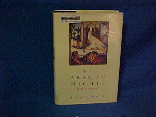 The Arabian Nights: A Companion: Irwin, Robert