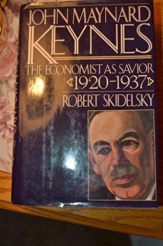 9780713991109: John Maynard Keynes:the Economist as Savior 1920-1937: 002
