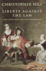 Liberty against the law: some seventeenth-century controversies.: JOHN EDWARD CHRISTOPHER HILL (...