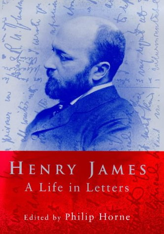 9780713991260: Henry James : A Life in Letters