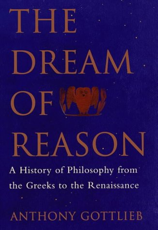 9780713991437: The Dream of Reason: A History of Philosophy from the Greeks to the Renaissance