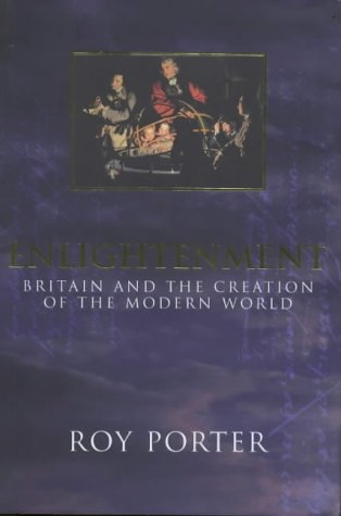 9780713991529: Enlightenment: Britain and the Creation of the Modern World