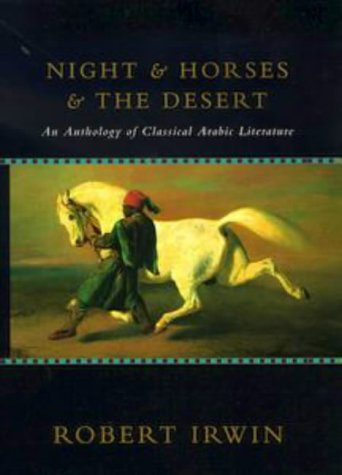 9780713991536: Night and Horses and the Desert: An Anthology of Classical Arabic Literature