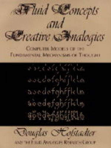 9780713991550: Fluid Concepts and Creative Analogies: Computer Models of the Fundamental Mechanisms of Thought (Allen Lane Science)