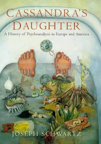 9780713991581: Cassandra's Daughter : A History of Psychoanalysis in Europe and America