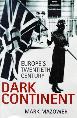 9780713991598: Dark Continent: Europe's Twentieth Century