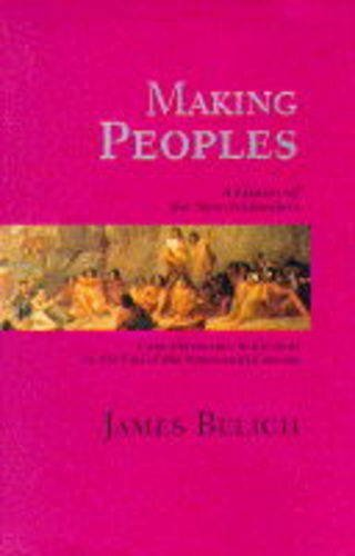 9780713991710: Making Peoples: A History of the New Zealanders from Polynesian Settlement to the End of the Nineteenth Century