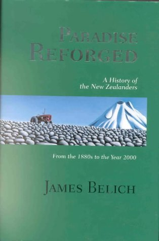 Paradise Reforged: Belich, James