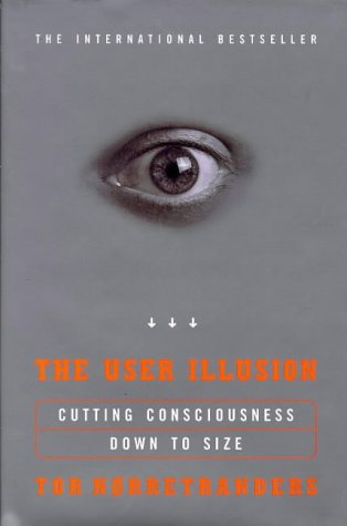 9780713991826: The User Illusion: Cutting Consciousness Down to Size (Allen Lane Science)