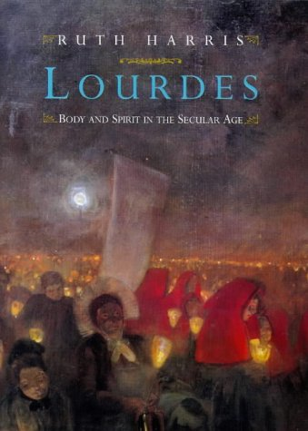 9780713991864: Lourdes: Body and Spirit in the Secular Age