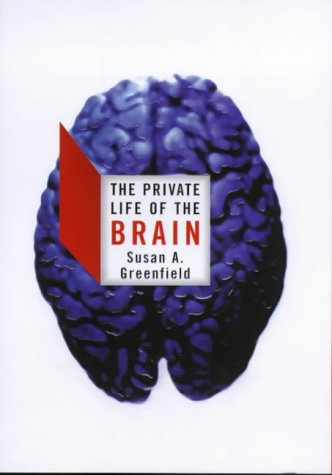 9780713991925: The Private Life of the Brain