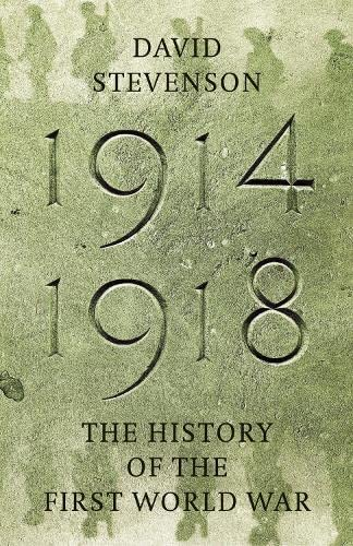 9780713992083: 1914-1918: The History of the First World War (Allen Lane History)