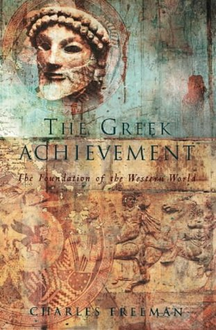 9780713992243: The Greek Achievement: The Foundation of the Western World (Allen Lane History)