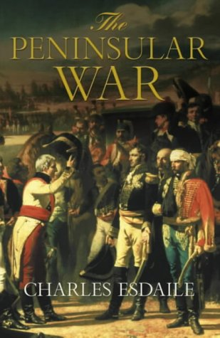 Peninsular War: A New History (Allen Lane History) (0713992395) by Charles Esdaile