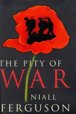 9780713992465: Title: THE PITY OF WAR (ALLEN LANE HISTORY)