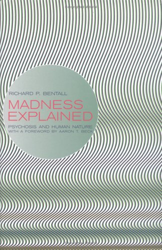 9780713992496: Madness Explained: Psychosis and Human Nature