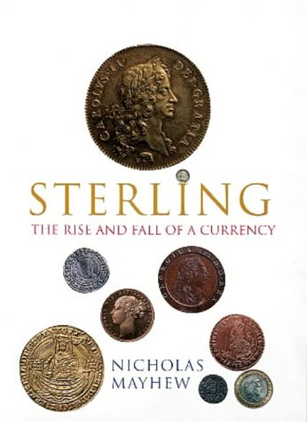 9780713992588: Sterling: The Rise and Fall of a Currency (Allen Lane History)