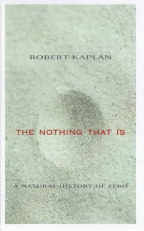 9780713992847: The Nothing That Is: A Natural History of Zero
