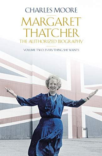 9780713992885: Margaret Thatcher (Volume 2): The Authorized Biography, Volume Two: Everything She Wants