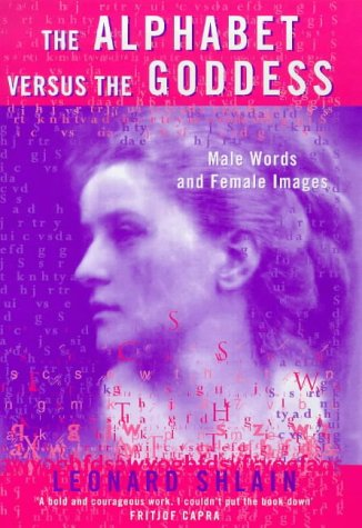 9780713992977: The Alphabet Versus the Goddess: Male Wods and Female Images