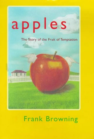 9780713993042: Apples: The Story of the Fruit of Temptation