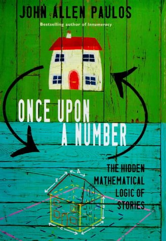 9780713993141: ONCE UPON A NUMBER: The Hidden Mathematical Logic of Stories