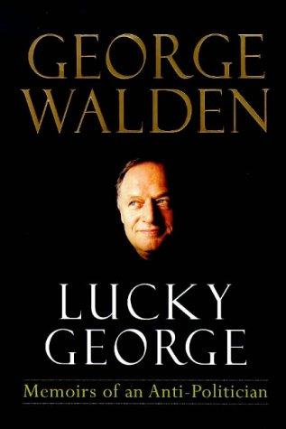 9780713993165: Lucky George: Memoirs Of An Anti Politician