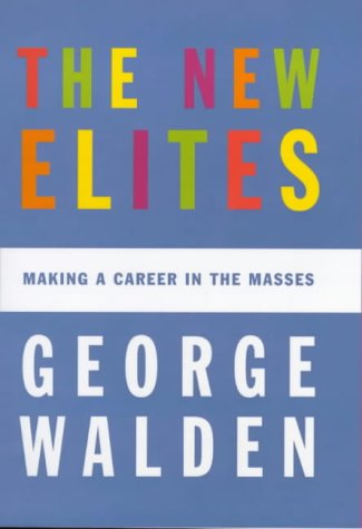 9780713993172: The New Elites: Making a Career in the Masses